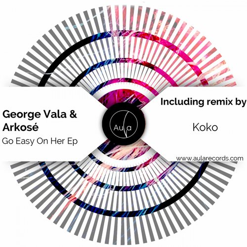 Arkose, George Vala - Go Easy On Her EP [AULA058]